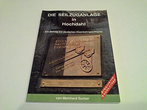 Die Seilzuganlage in Hochdahl : ein Beitrag zur deutschen Eisenbahngeschichte. [Ausstellung: