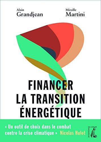 Financer la transition énergétique: Carbone, climat et argent (SOCIAL ECO H C) par Alain Grandjean