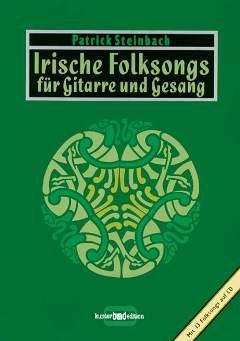 IRISCHE FOLKSONGS 1 - arrangiert für Liederbuch - mit CD [Noten / Sheetmusic] Komponist: STEINBACH PATRICK -