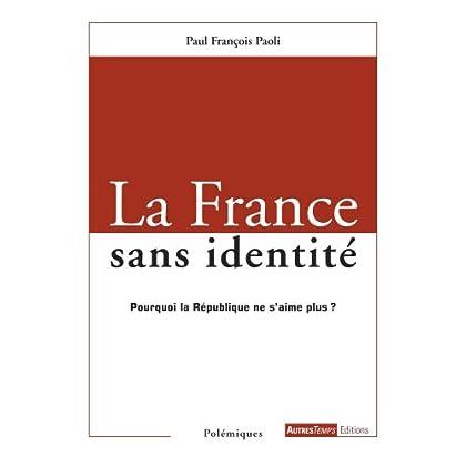 La France sans identité : Pourquoi la République ne s'aime plus ?