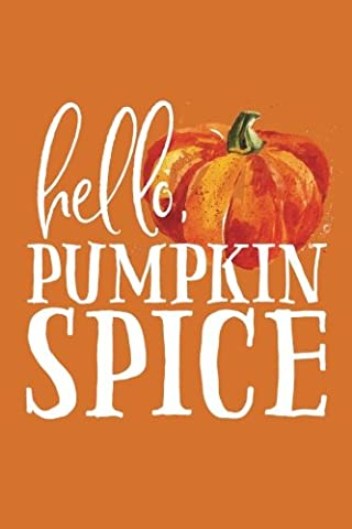 Hello, Pumpkin Spice (6x9 Journal): Lined Notebook, 120 Pages –