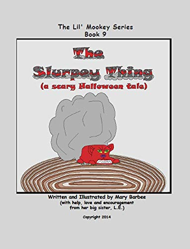 Book 9 - The Slurpey Thing (a scary Halloween tale) (The Lil' Mookey Series) (English Edition)