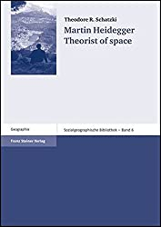 Martin Heidegger: Theorist of Space (Sozialgeographische Bibliothek)