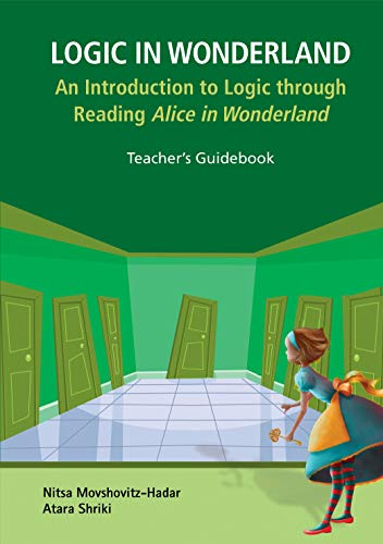 Adventure Medical Guide (Logic in Wonderland: An Introduction to Logic through Reading Alice's Adventures in Wonderland - Teacher's Guidebook (English Edition))