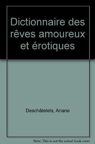 Dictionnaire des rêves amoureux et érotiques