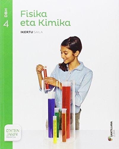 FISIKA ETA KIMIKA IKERTU SAILA 4 DBH EGITEN JAKIN - 9788491084020