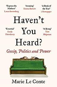 Haven't You Heard?: Gossip, Politics and P