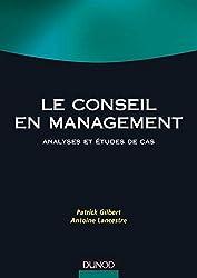 Le conseil en management - Analyses et études de cas : Analyses et études de cas (RH-Animation des hommes)