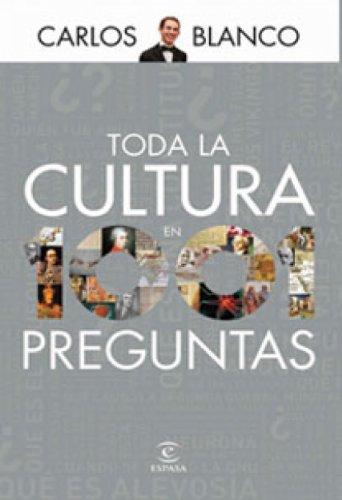 Toda la cultura en 1001 preguntas por Carlos Blanco
