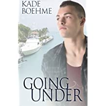 Going Under (Keep Swimming) (Volume 2) by Kade Boehme (2014-09-22)