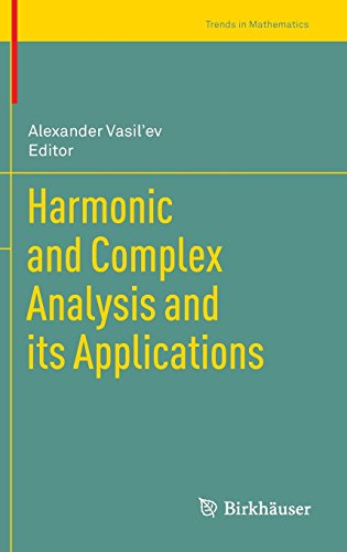 Harmonic and Complex Analysis and Its Applications (Trends in Mathematics) by Alexander Vasil'ev (Editor) (25-Nov-2013) Hardcover