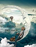 Hello Dreamer: A Dream Journal, Dream Diary, Dream Interpretation Book and Dreamcatcher Journal for Dreamers. Boy in the Moon Theme