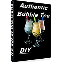 AUTHENTIC BUBBLE TEA DIY: The Best Bubble Tea Recipe: How To Cook The Pearls and How to Make Bubble Tea at Home ! (English Edition)