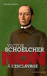 Victor Schoelcher : non à l'esclavage