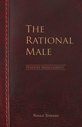 The Rational Male - Positive Masculinity: Positive Masculinity