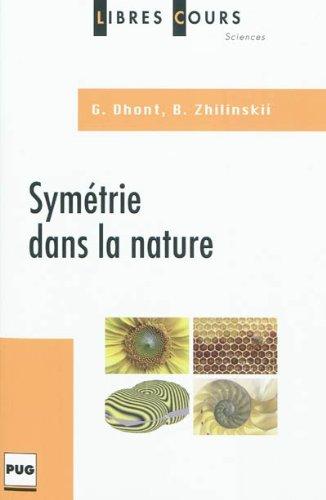 Symétrie dans la nature par Guillaume Dhont, Boris Zhilinskii
