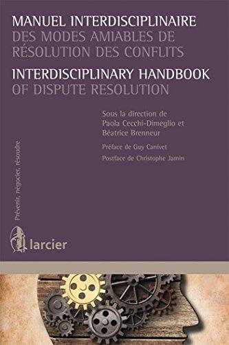 Manuel interdisciplinaires des modes amiables de résolution des conflits: Interdisciplinary Handbook of Dispute Resolut.