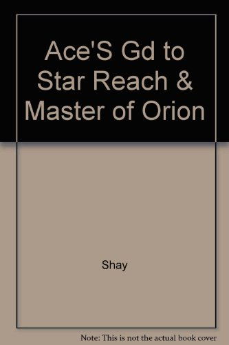 Ace's Guide to Star Reach & Master of Orion