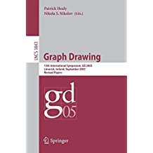 Graph Drawing: 13 th International Symposium, GD 2005, Limerick, Ireland, September 12-14, 2005, Revised Papers (Lecture Notes in Computer Science, Band 3843)