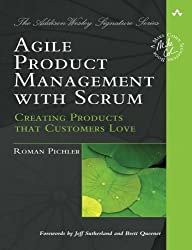 Agile Product Management with Scrum: Creating Products that Customers Love (Addison-Wesley Signature Series (Cohn)) by Roman Pichler (2010-04-01)