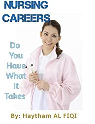 Nursing Careers: Do You Have What It Takes by Haytham Al Fiqi (2015-11-30)