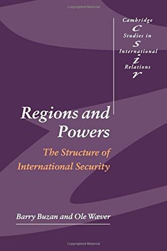 Regions and Powers Paperback: The Structure of International Security (Cambridge Studies in International Relations)