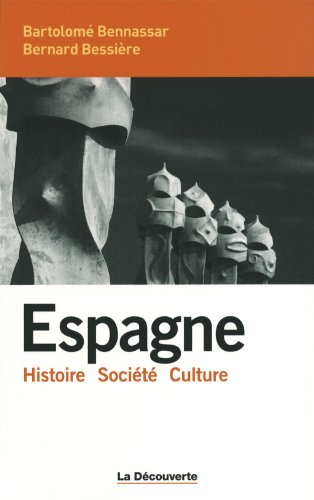 Espagne : Histoire, Société, Culture por Bernard Bessière