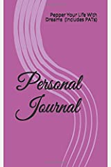 Personal Journal: Pepper Your Life With Dreams 30 Day Journal (includes PATs) Paperback