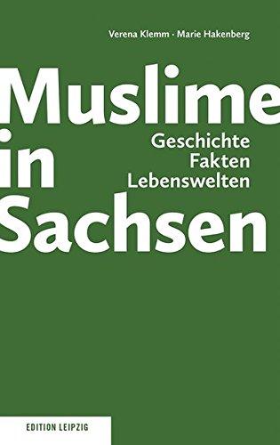 Muslime in Sachsen: Geschichte, Fakten, Lebenswelten