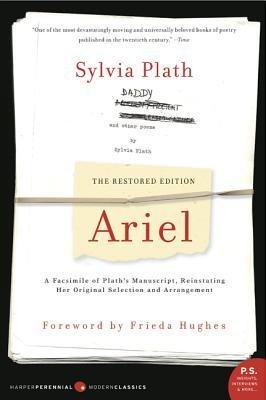 [(Ariel: The Restored Edition, a Facsimile of Plath's Manuscript, Reinstating Her Original Selection and Arrangement)] [Author: Sylvia Plath] published on (February, 2007)