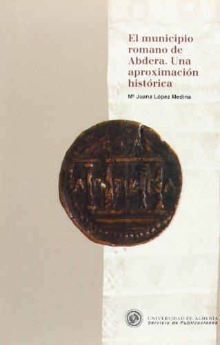El municipio romano de Abdera. Una aproximación histórica (Historia)