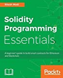 #3: Solidity Programming Essentials: Quick start to building Smart Contracts for Ethereum and Blockchain
