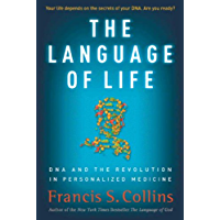 The Language of Life: DNA and the Revolution in Personalized Medicine