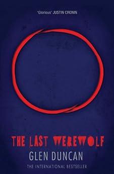The Last Werewolf (The Last Werewolf 1) (The Last Werewolf Trilogy) by [Duncan, Glen]
