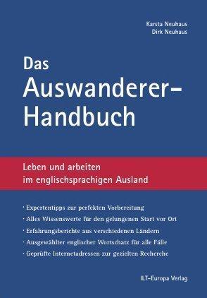 Das Auswanderer-Handbuch: Leben und arbeiten im englischsprachigen Ausland von Karsta Neuhaus (31. Oktober 2012) Gebundene Ausgabe