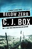 Below Zero (Joe Pickett 9) by C.J. Box, C. J. Box