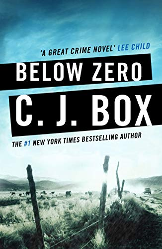 Below Zero (Joe Pickett 9) by C.J. Box, C. J. Box