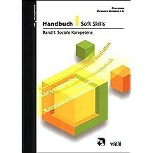 Handbuch Soft Skills: Handbuch Soft Skills 1: Soziale Kompetenz: Bd I (vdf Management)
