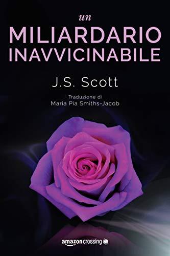 Un miliardario inavvicinabile (I Sinclair Vol. 2) di [Scott, J. S.]