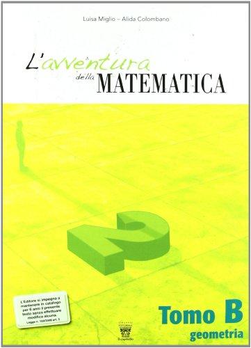 L'avventura della matematica. Tomo B. Con materiali per il docente. Per la Scuola media: 2