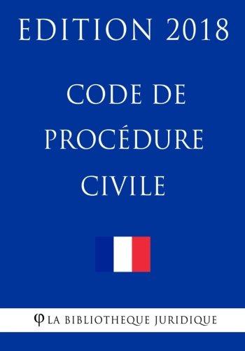 Code de procédure civile: Edition 2018 par La Bibliothèque Juridique