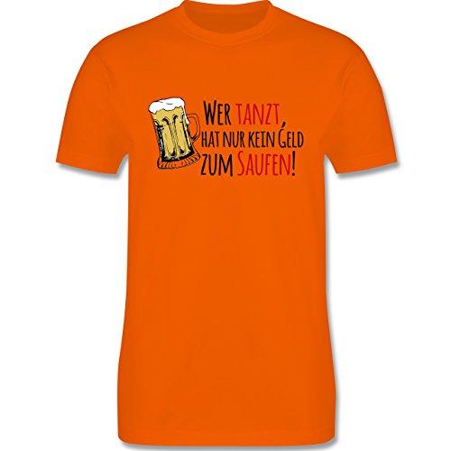 JGA Junggesellenabschied - Wer tanzt hat nur kein Geld zum Saufen! - Herren Premium T-Shirt Orange