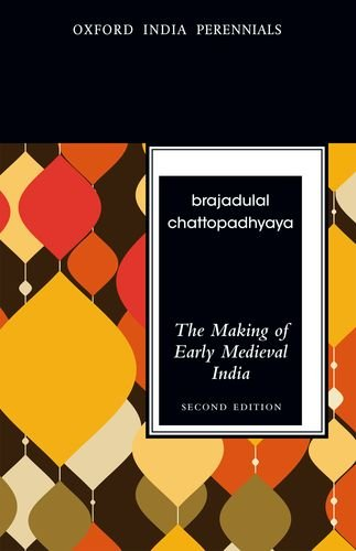 The Making of Early Medieval India (Oxford India Perennials)