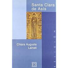 Santa Clara de Asís: Contemplar la belleza de un Dios Esposo (Ensayo)