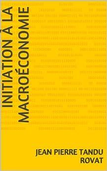 Initiation à la macroéconomie par [Rovat, Jean Pierre Tandu]