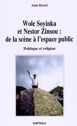 Wole Soyinka et Nestor Zinsou : de la scène à l espace public. Politique et religion