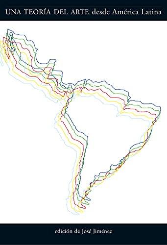 Una Teoría Del Arte Desde América Latina (Arte y Fotografía)