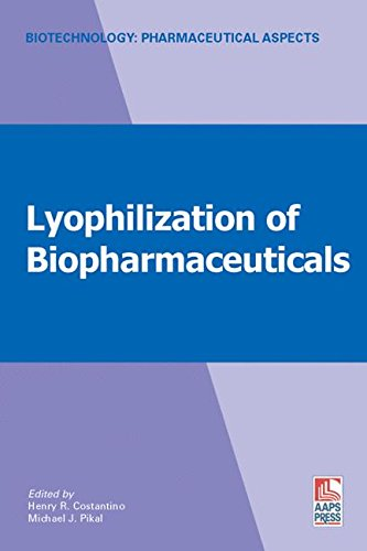 Lyophilization of Biopharmaceuticals (Biotechnology: Pharmaceutical Aspects)