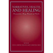 Narratives, Health, and Healing: Communication Theory, Research, and Practice (Lea's Communication (Hardcover))