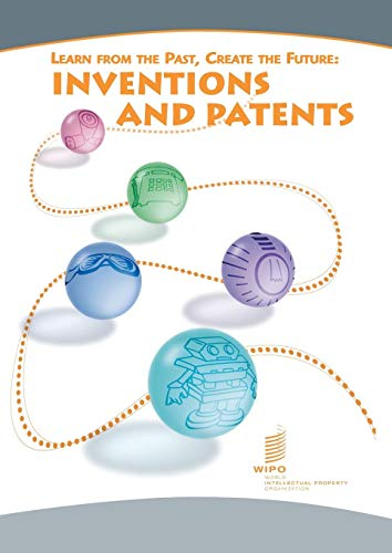 Learn from the Past, Create the Future: Inventions and Patents